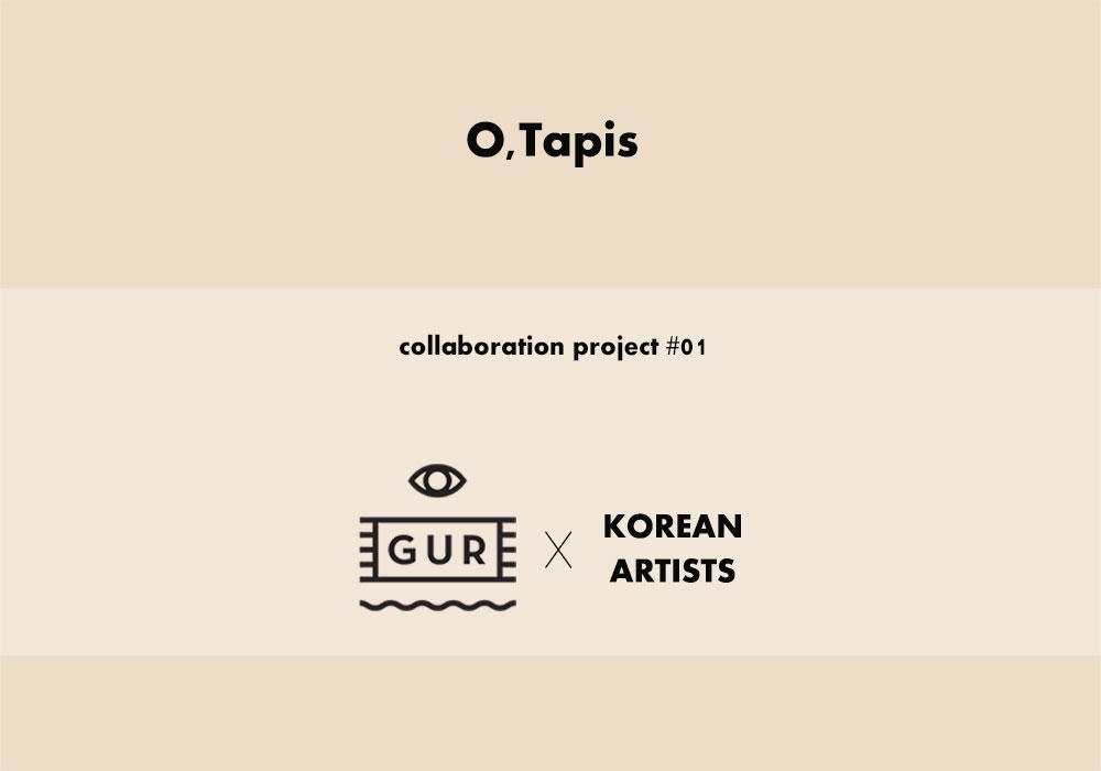 Collaboration - GUR x 6 Korean Artists